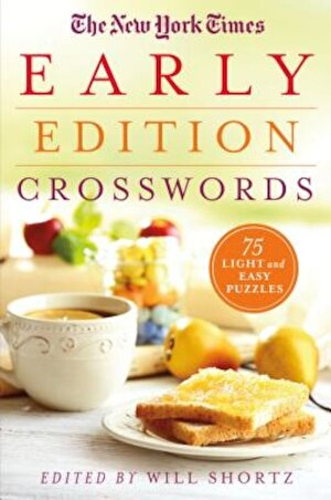 The New York Times Early Edition Crosswords: 75 Light and Easy Puzzles, Paperback