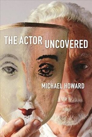 The Actor Uncovered, Hardcover