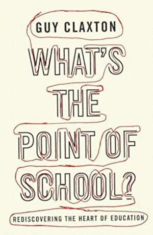 What's the Point of School?: Rediscovering the Heart of Education, Paperback