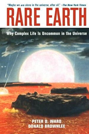 Rare Earth: Why Complex Life Is Uncommon in the Universe, Paperback