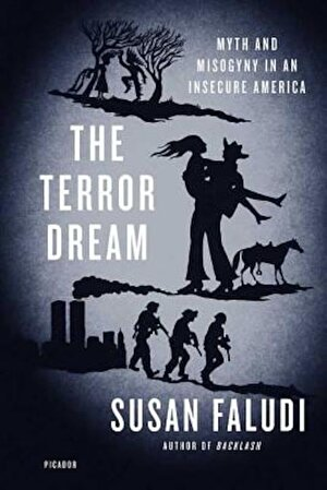 The Terror Dream: Myth and Misogyny in an Insecure America, Paperback
