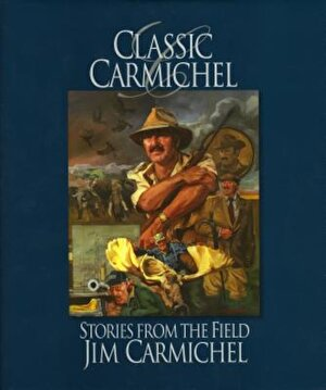 Classic Carmichel: Stories from the Field, Hardcover