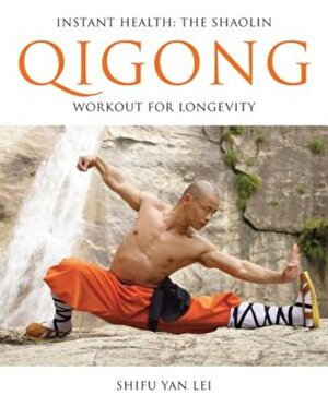 Instant Health: The Shaolin Qigong Workout for Longevity, Paperback