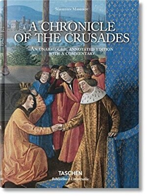 Swbastien Mamerot: A Chronicle of the Crusades (Bibliotheca Universalis)