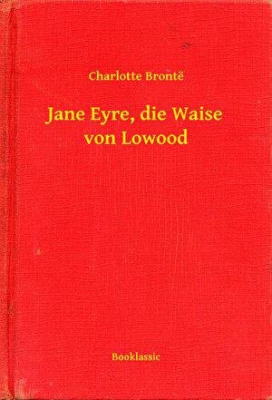 Jane Eyre, die Waise von Lowood (eBook)