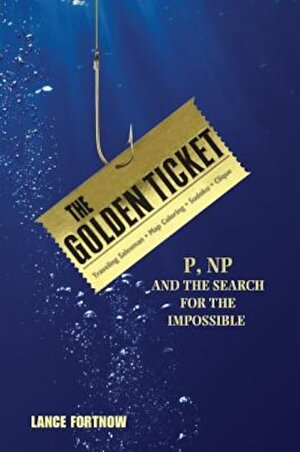 The Golden Ticket: P, NP, and the Search for the Impossible, Hardcover