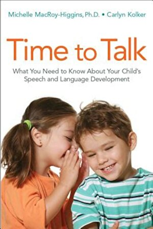 Time to Talk: What You Need to Know about Your Child's Speech and Language Development, Paperback