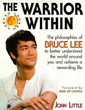 The Warrior Within: The Philosophies of Bruce Lee, Paperback