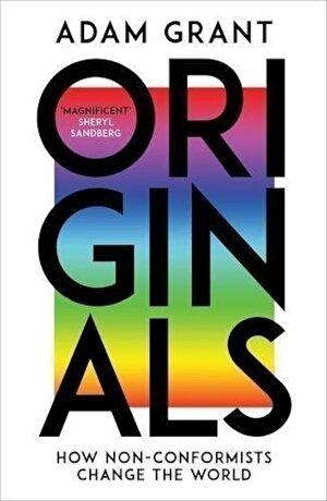 Originals : How Non-Conformists Change the World