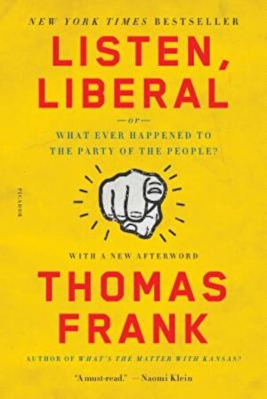 Listen, Liberal: Or, What Ever Happened to the Party of the People?, Paperback