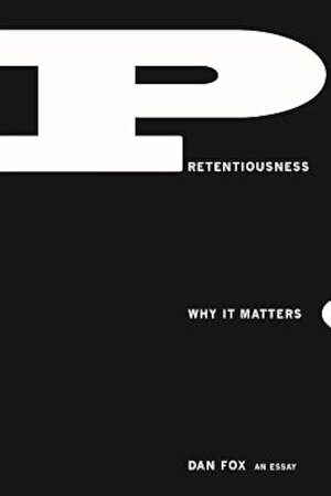 Pretentiousness: Why It Matters, Paperback