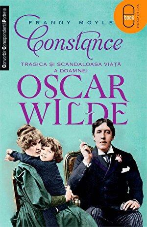 Constance. Tragica si scandaloasa viata a doamnei Oscar Wilde (eBook)