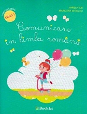 Comunicare in limba romana - caiet de lucru, clasa I