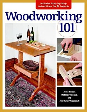 Woodworking 101, Paperback