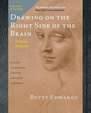 Drawing on the Right Side of the Brain, Hardcover