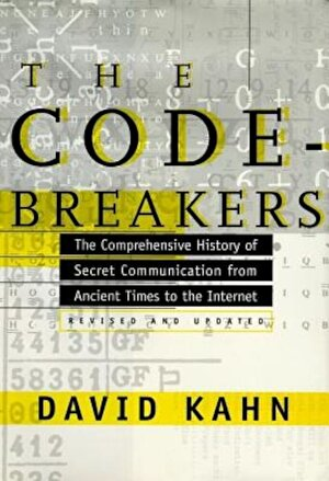The Codebreakers: The Comprehensive History of Secret Communication from Ancient Times to the Internet, Hardcover
