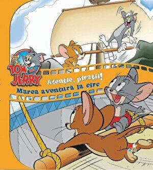 Tom & Jerry. Atentie, Piratii! Marea aventura la circ