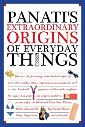 Panati's Extraordinary Origins of Everyday Things, Hardcover