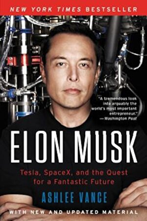 Elon Musk: Tesla, Spacex, and the Quest for a Fantastic Future, Paperback
