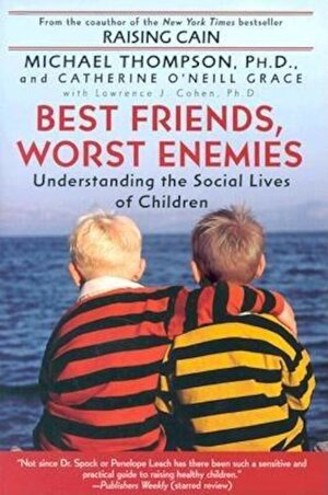 Best Friends, Worst Enemies: Understanding the Social Lives of Children, Paperback