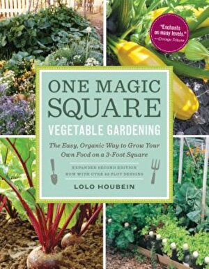 One Magic Square Vegetable Gardening: The Easy, Organic Way to Grow Your Own Food on a 3-Foot Square, Paperback