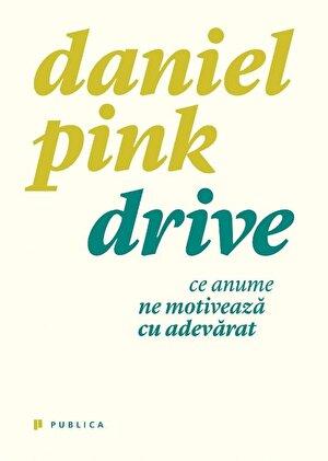 Drive. Ce anume ne motiveaza cu adevarat