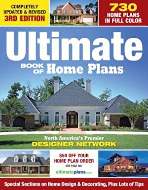 Ultimate Book of Home Plans: 730 Home Plans in Full Color: North America's Premier Designer Network: Special Sections on Home Designs & Decorating,, Paperback