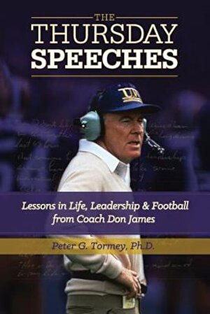 The Thursday Speeches: Lessons in Life, Leadership, and Football from Coach Don James, Paperback