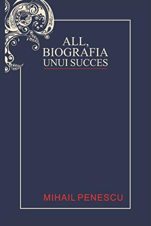 ALL, biografia unui succes (eBook)