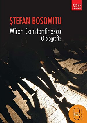 Miron Constantinescu. O biografie (eBook)