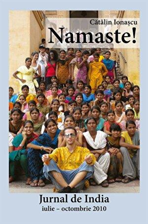 Namaste! Jurnal de India (iulie – octombrie 2010) (eBook)