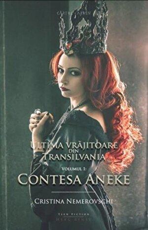 Ultima vrajitoare din Transilvania. Vol. 1: Contesa Aneke