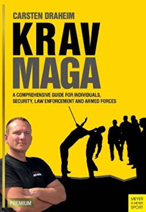 Krav Maga: A Comprehensive Guide for Individuals, Security, Law Enforcement and Armed Forces, Paperback