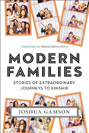 Modern Families: Stories of Extraordinary Journeys to Kinship, Hardcover
