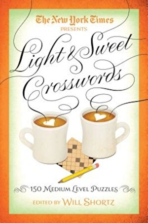 The New York Times Light & Sweet Crosswords: 150 Medium-Level Puzzles, Paperback
