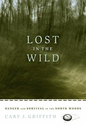 Lost in the Wild: Danger and Survival in the North Woods, Paperback