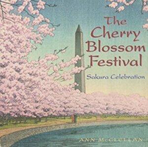 The Cherry Blossom Festival: Sakura Celebration, Hardcover