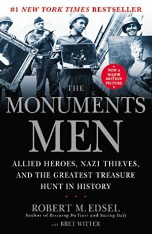 The Monuments Men: Allied Heroes, Nazi Thieves and the Greatest Treasure Hunt in History, Paperback