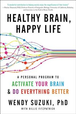 Healthy Brain, Happy Life: A Personal Program to Activate Your Brain and Do Everything Better, Paperback