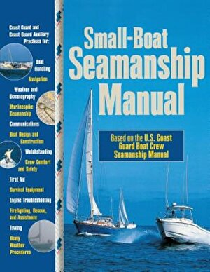 Small-Boat Seamanship Manual, Paperback