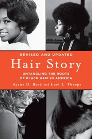 Hair Story: Untangling the Roots of Black Hair in America, Paperback