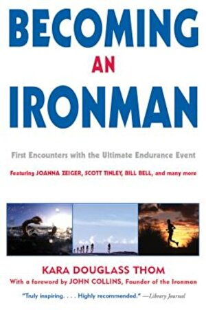 Becoming an Ironman: First Encounters with the Ultimate Endurance Event, Paperback