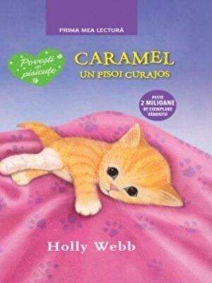Caramel, un pisoi curajos