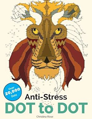 Anti-Stress Dot to Dot: Relaxing & Inspirational Adult Dot to Dot Colouring Book, Paperback