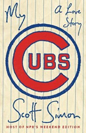 My Cubs: A Love Story, Hardcover