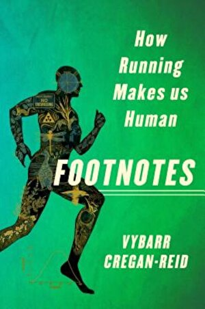 Footnotes: How Running Makes Us Human, Hardcover