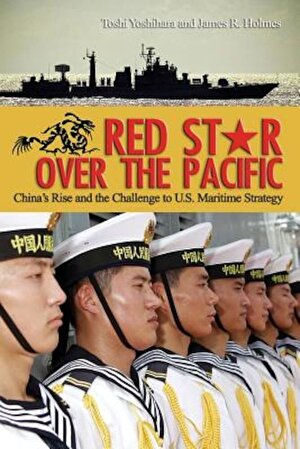 Red Star Over the Pacific: China's Rise and the Challenge of U.S. Maritime Strategy, Paperback