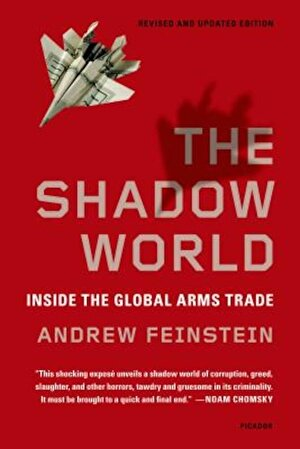 The Shadow World: Inside the Global Arms Trade, Paperback
