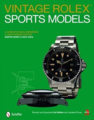 Vintage Rolex Sports Models: A Complete Visual Reference & Unauthorized History, Hardcover