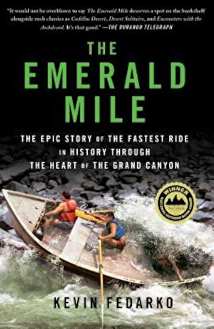 The Emerald Mile: The Epic Story of the Fastest Ride in History Through the Heart of the Grand Canyon, Paperback